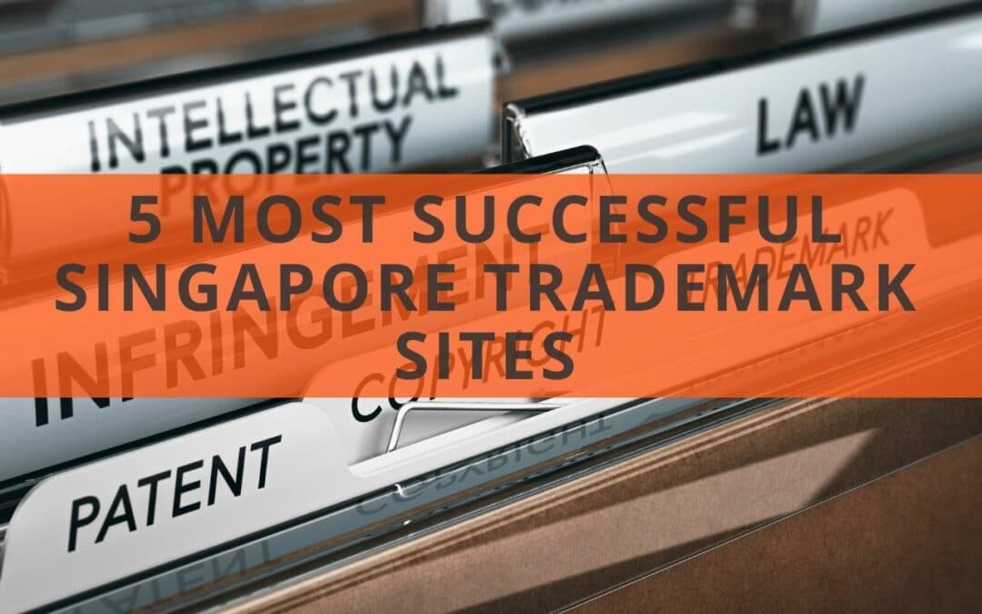 5 Most Successful Singapore Trademark Sites: A Search Insight